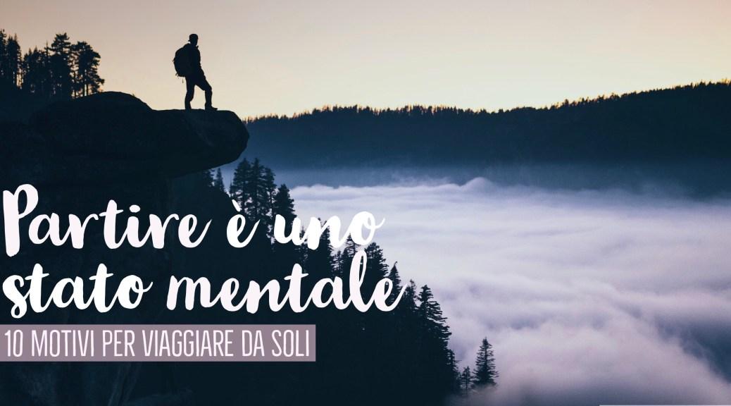 10 motivi per viaggiare da soli