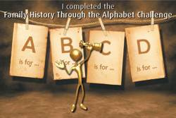 from May-November 2012, I participated in the 'Family History Through the Alphabet' Challenge set by Gold Genealogy, and I made it all the way through!!