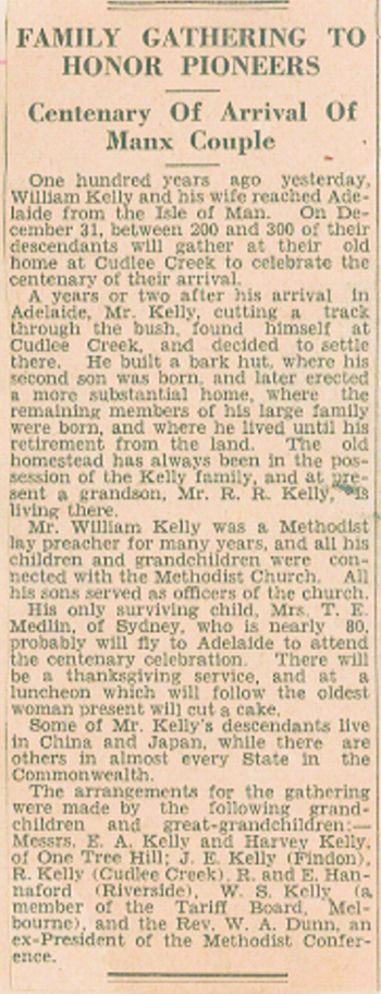 FAMILY GATHERING TO HONOR PIONEERS. (1938, December 3). The Advertiser (Adelaide, SA : 1931 - 1954), p. 21. Retrieved June 7, 2015, from http://nla.gov.au/nla.news-article36597696