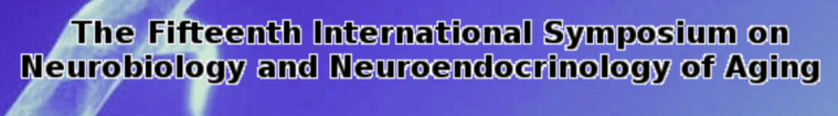 International Symposium on Neurobiology and Neuroendocrinology of Aging