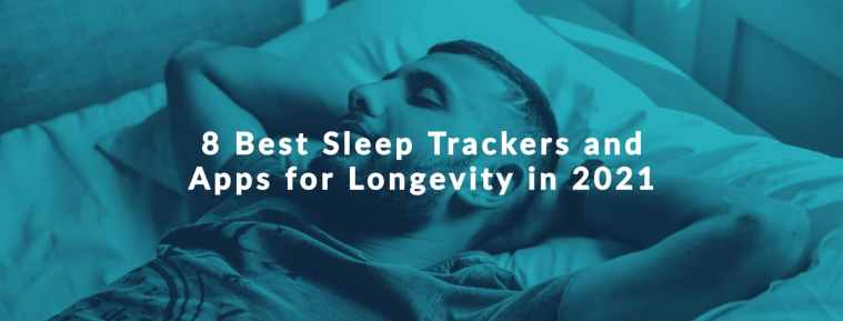 8 Best Sleep Trackers and Apps for Longevity in 2021