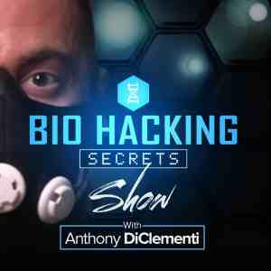 The Bio Hacking Secrets Show with Anthony DiClementi: Best Longevity Podcast