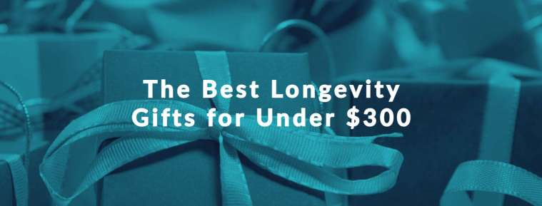 The best longevity gifts for under $300