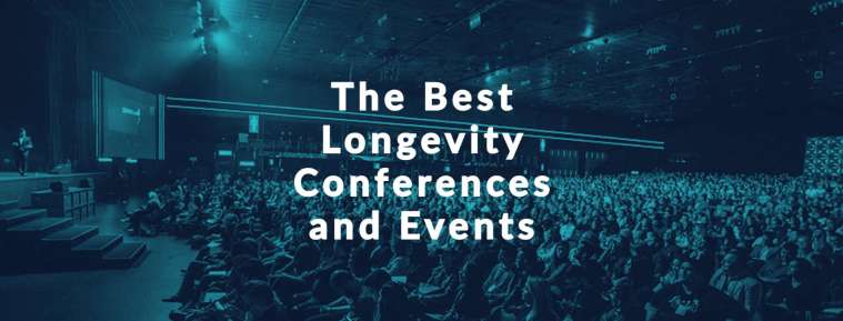 Best Longevity Conferences and Life Extension Events