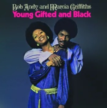 Bob Andy and Marcia Griffiths –Young Gifted And Black