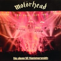 Motorhead – No Sleep 'Til Hammersmith