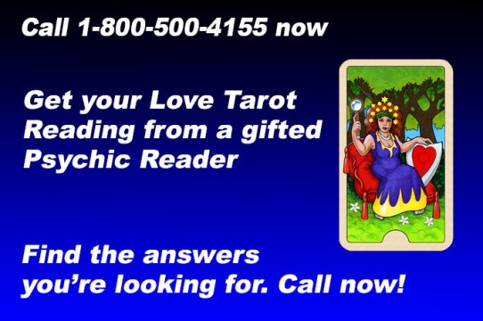 Call 1-800-500-4155 now and get your Love Tarot Reading from a gifted Psychic Reader. Find the answers you're looking for. Call now!