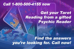 Call 1-800-500-4155 now and get your Tarot Reading from a gifted Psychic Reader. Find the answers you're looking for. Call now!