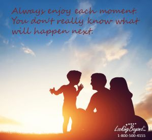 Enjoy Each Moment - Call Looking Beyond Master Psychic Readers 1-800-500-4155 now!