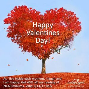 Happy Valentines Day 2017 - Call Looking Beyond Master Psychic Readers 1-800-500-4155 now!