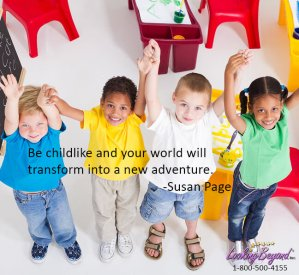 Be Childlike - Call Looking Beyond Master Psychic Readers 1-800-500-4155 now!