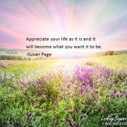 Appreciate Your Life - Call Looking Beyond Master Psychic Readers 1-800-500-4155 now!