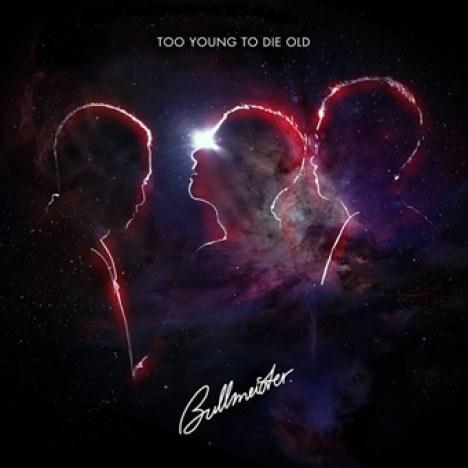 """Debütalbum von Bullmeister """"Too Young To Die Old"""" - Musik News"""