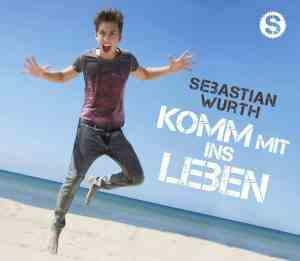 """Sebastian Wurth: """"Komm mit ins Leben"""" veröffentlicht! - Musik News"""