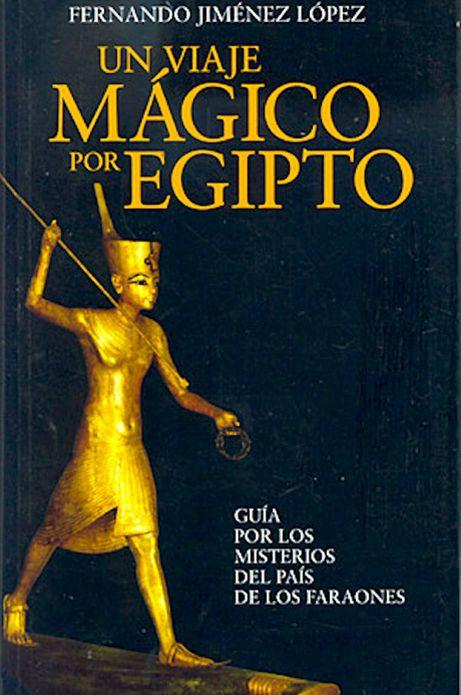 Un Viaje Mágico por Egipto