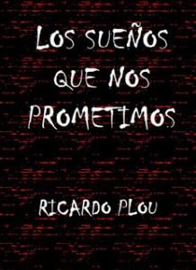 LQS-sueños-que-nos-prometimosRicardo+Plou