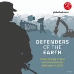 Nunca fue más letal defender la tierra y los bienes comunes