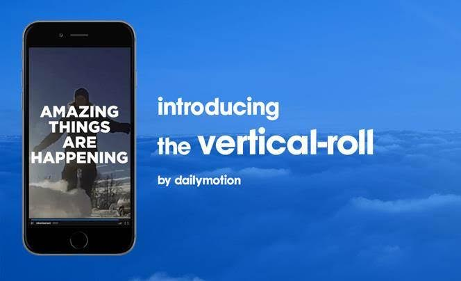 Dailymotion lance un nouveau format de pub vidéo : le « vertical-roll »