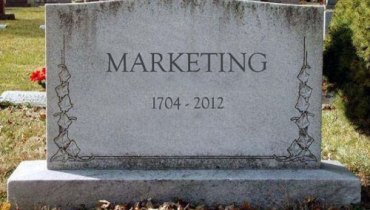 Marketing is Dead?! Hah. Marketing Has Never Been More Alive!