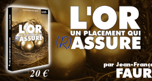 L'or un placement qui (r)assure, Jean-François Faure