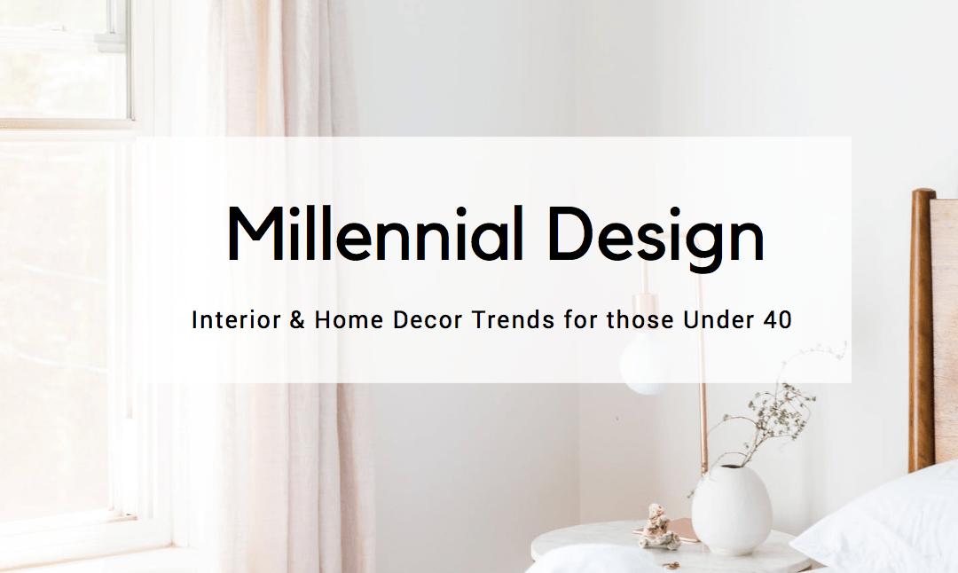 Millennial Interior Deisgn Trends