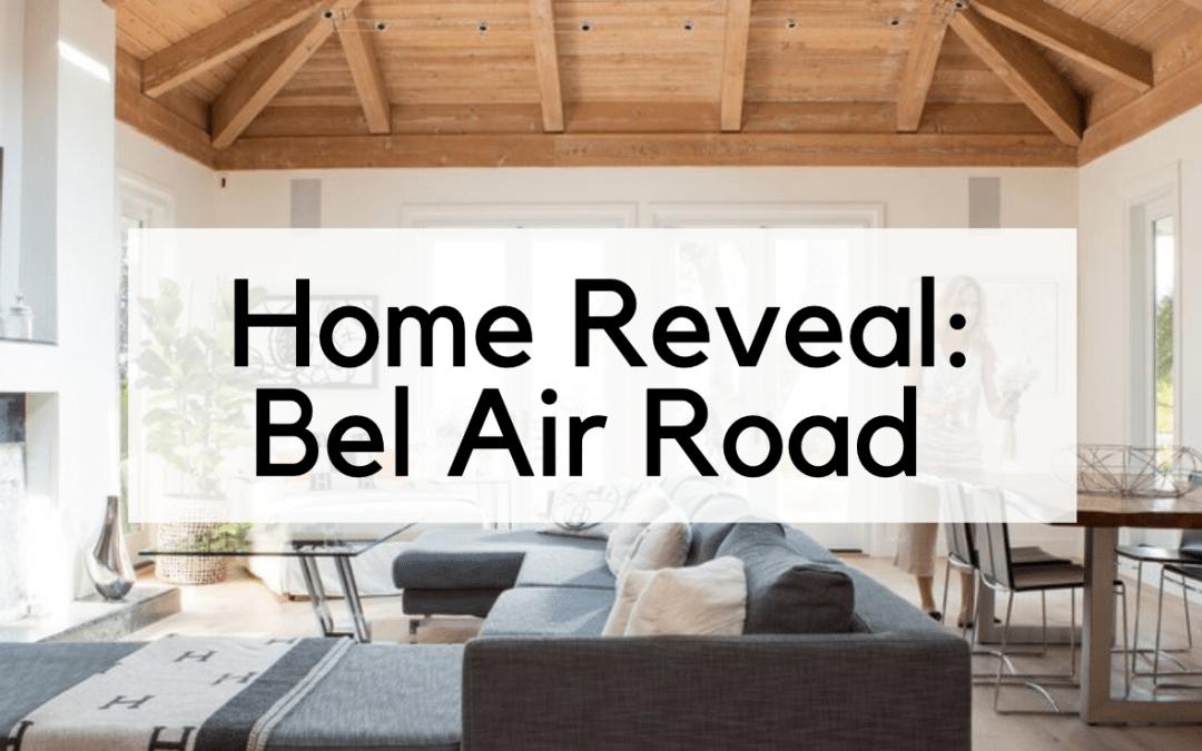 Home reveal bel air mansion celebrity design lori dennis los angeles