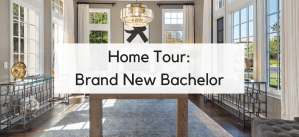 Home Tour: Brand New Bachelor
