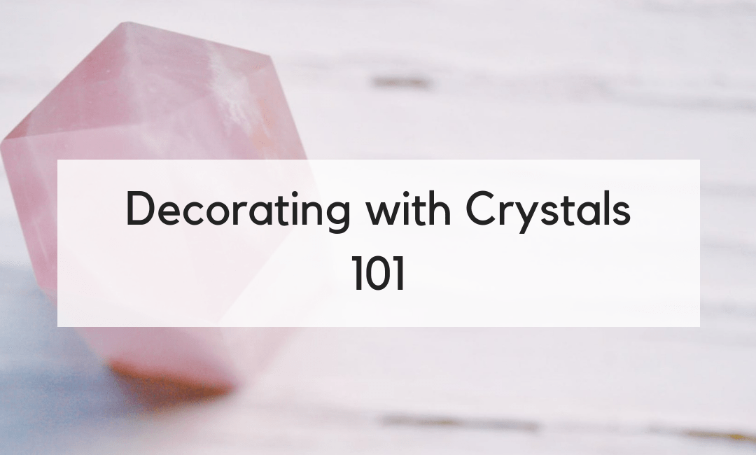 The Best Crystals for Every Room in Your Home