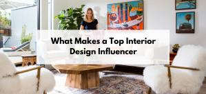 How to Be an Interior Design Influencer