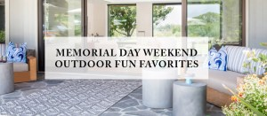 Memorial Day Weekend Outdoor Fun Favorites for Home