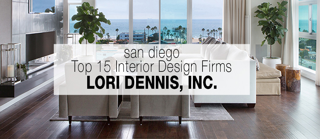 Lori Dennis Inc. Top 15 San Diego Interior Designers with Before & After House Tour