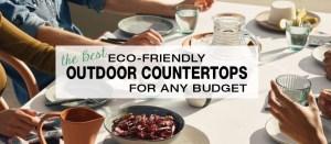 The Best Eco-Friendly Outdoor Countertops