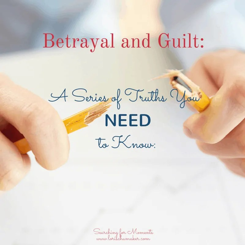 A Series of Truths You Need to Know - Betrayal and Guilt