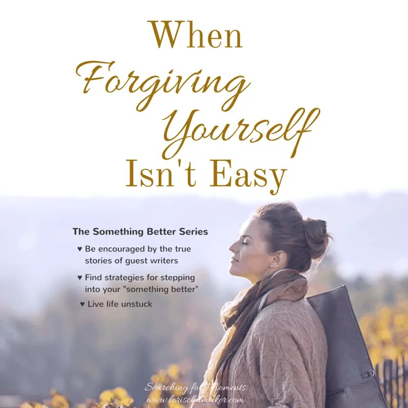 When Forgiving Yourself Isn't Easy