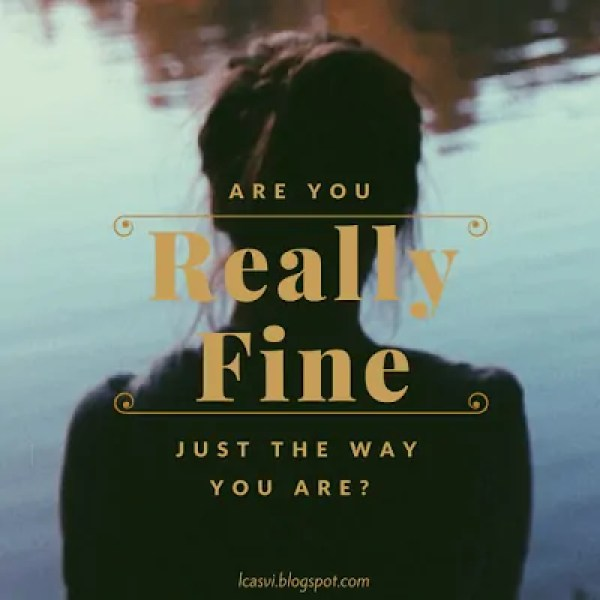 Are You Really Fine Just the Way You Are? by Carlie Lake of From Dust Towards the Heavens - good enough #MomentsofHope feature