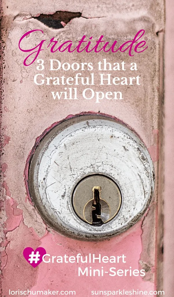 We all have heard that a grateful heart is a better way to live. But why? And how? How to Unlock the Power of Gratitude! 3 Doors that a grateful heart will open. #GratefulHeart Series with Marva of Sun Sparkle Shine and Lori of Searching for Moments