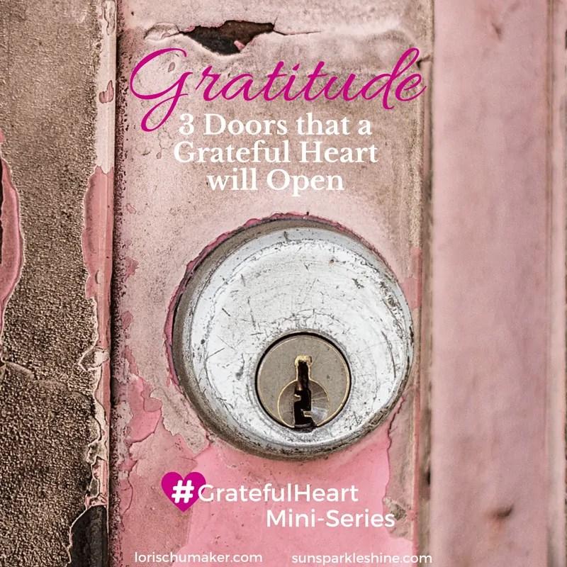 Gratitude - 3 Doors that a Grateful Heart will Open