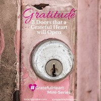 Gratitude - 3 Doors that a Grateful Heart will Open
