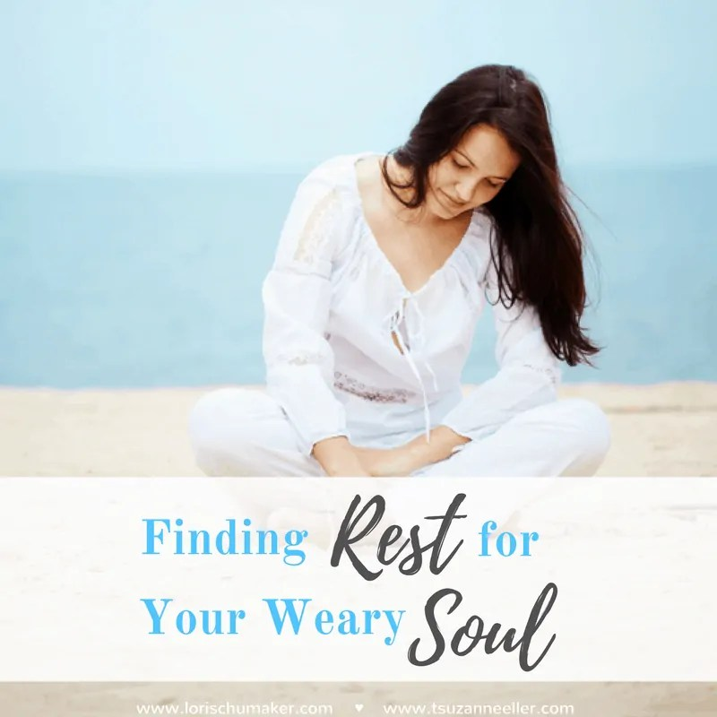 Finding Rest for Your Weary Soul