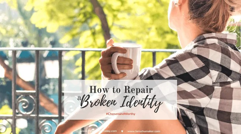 In what do you place your worth? Have you subconsciously allowed someone or something to become an idol? Is your identity rooted in what you do or how you do it? -How to Repair a Broken Identity #ChosenandWorthy - Alisa Nicaud for Lori Schumaker