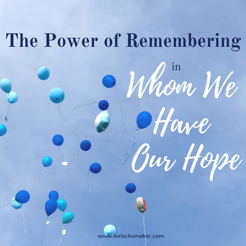 The Power of Remembering in Whom We Have Our Hope {#MomentsofHope Link-Up}