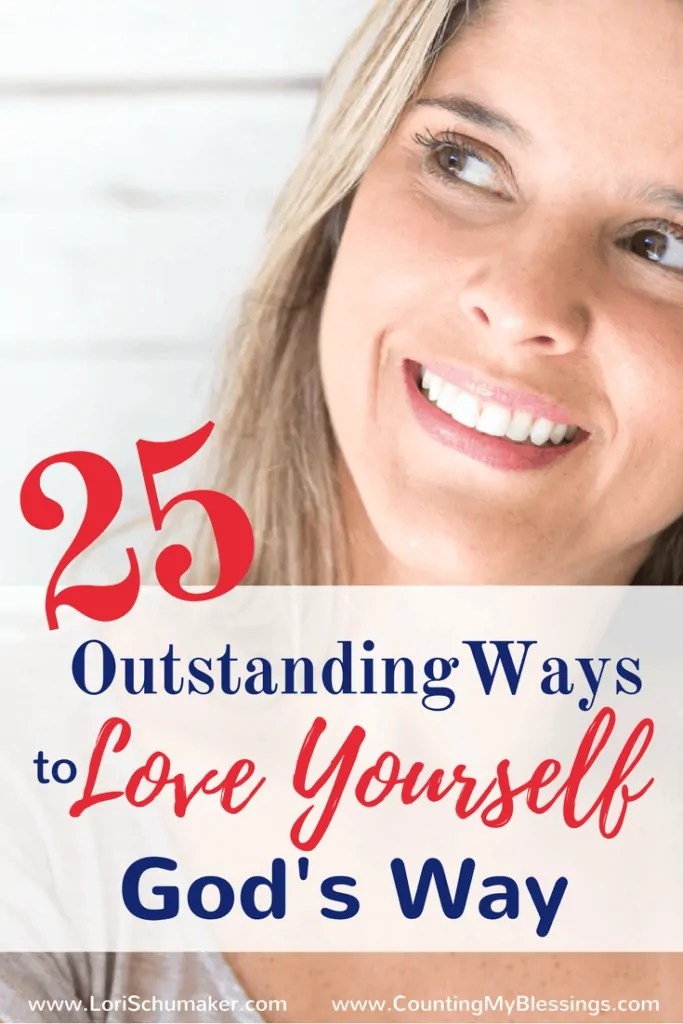 25 Outstanding Ways to Love Yourself God's Way - how to love yourself (