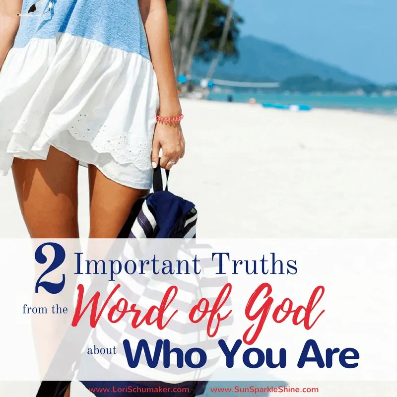 2 Important Truths from the Word of God about Who You Are