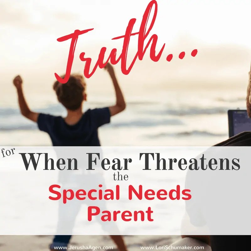 Truth for When Fear Threatens the Special Needs Parent {#MomentsofHope Link-Up}
