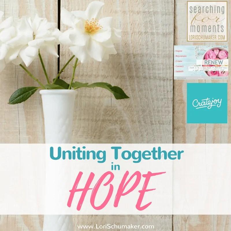 Uniting Together in Hope {#MomentsofHope Link-Up}