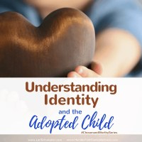 Understanding Identity and the Adopted Child: The Effects of Adoption {#ChosenandWorthy}
