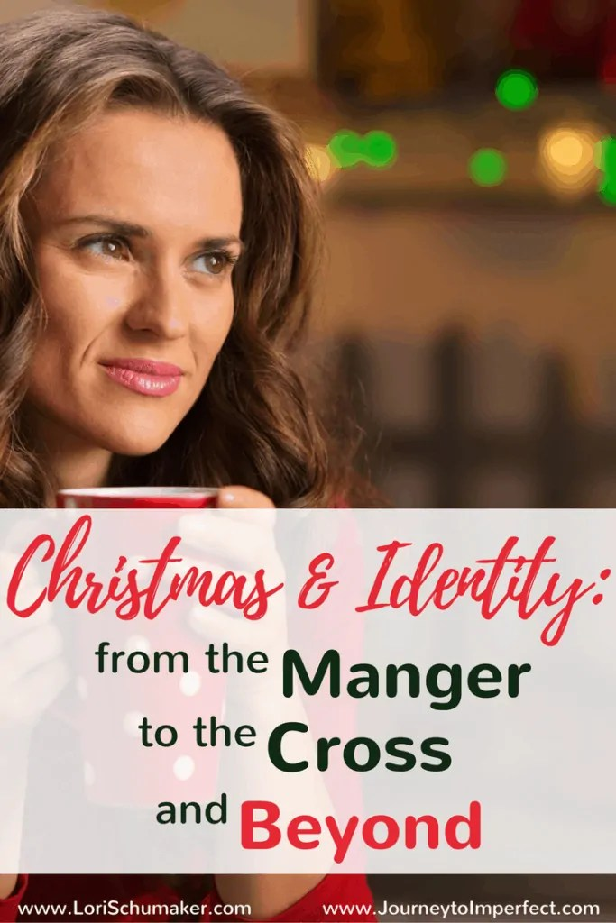 Christmas & Identity: From the Manger to the Cross and Beyond| Love, Identity, and the importance of Christmas #Christmas #meaningofChristmas #Identity #ChosenandWorthy