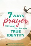 7 Ways Prayer Will Make You See Your True Identity | Why Pray | Power of Prayer Series #prayer #identityinchrist #powerofprayer #reviveyourlife