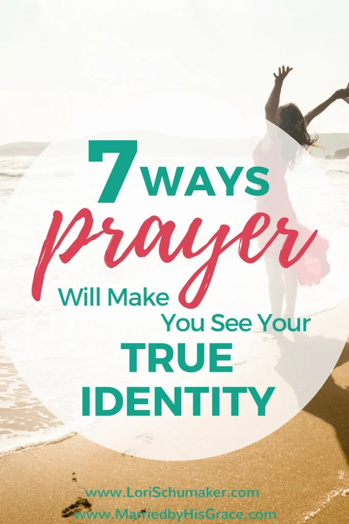 7 Ways Prayer Will Make You See Your True Identity | Why Pray | Power of Prayer Series #prayer #identityinchrist #powerofprayer #reviveyourlife