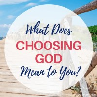 What Does Choosing God Mean to You? {#MomentsofHope Link-up & Giveaway}